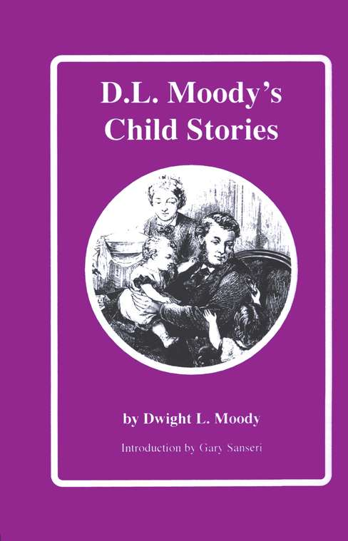 D.L. Moody's Child Stories