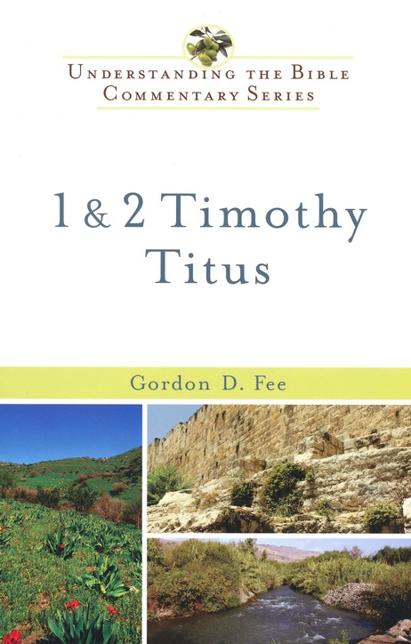 1 & 2 Timothy and Titus: Understanding the Bible Commentary Series