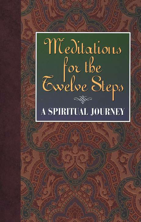 Meditations for the 12 Steps: A Spiritual Journey