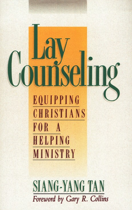 Lay Counseling: Equipping Christians for a Helping  Ministry