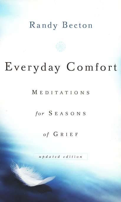 Everyday Comfort: Meditations for Seasons of Grief, updated edition