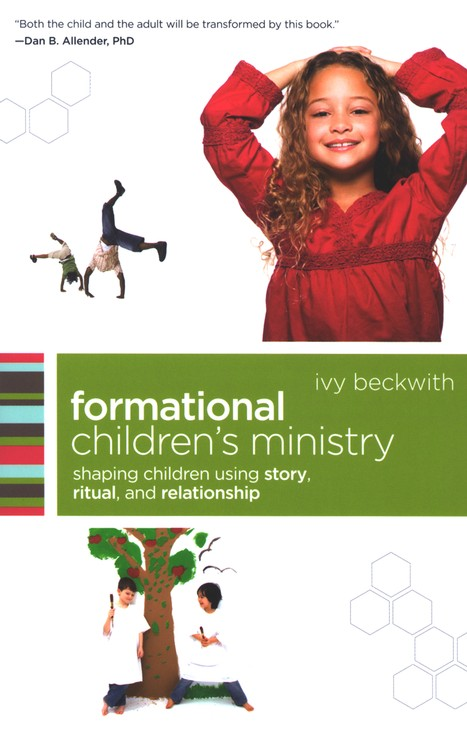 Formational Children's Ministry: Shepherding Children Using Story, Ritual, and Relationship