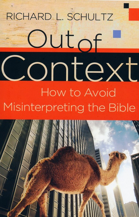 Out of Context: How to Avoid Misinterpreting the Bible