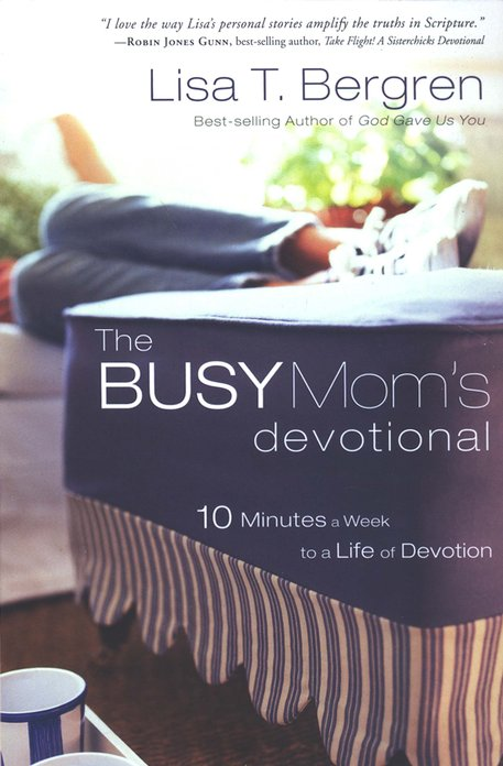 The Busy Mom's Devotional: 10 Minutes a Week to a Life of Devotion
