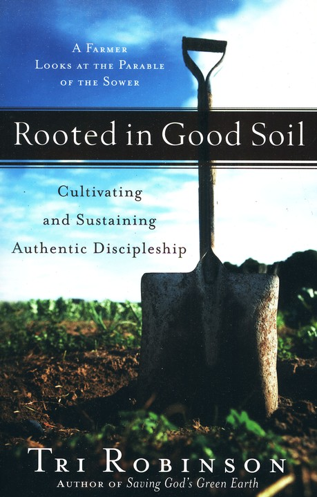 Rooted in Good Soil: Cultivating and Sustaining Authentic Discipleship