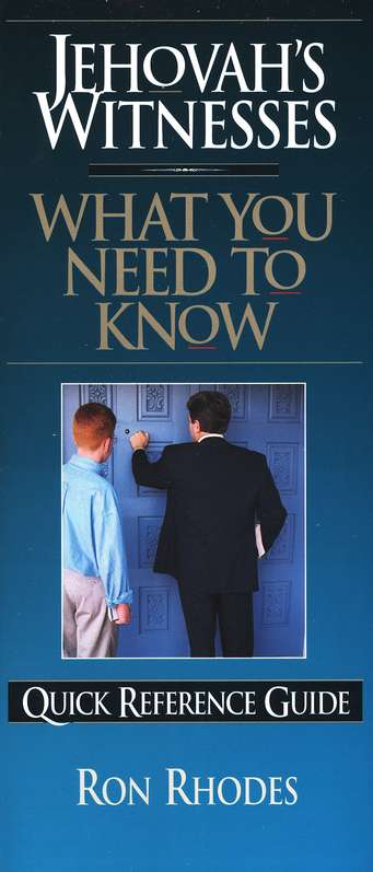 Jehovah's Witnesses What You Need to Know: Quick Reference Guide