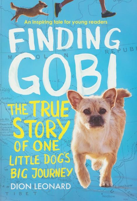 Finding Gobi: The True Story of One Little Dog's Big Journey: Dion Leonard:  9780718075316 - Christianbook.com