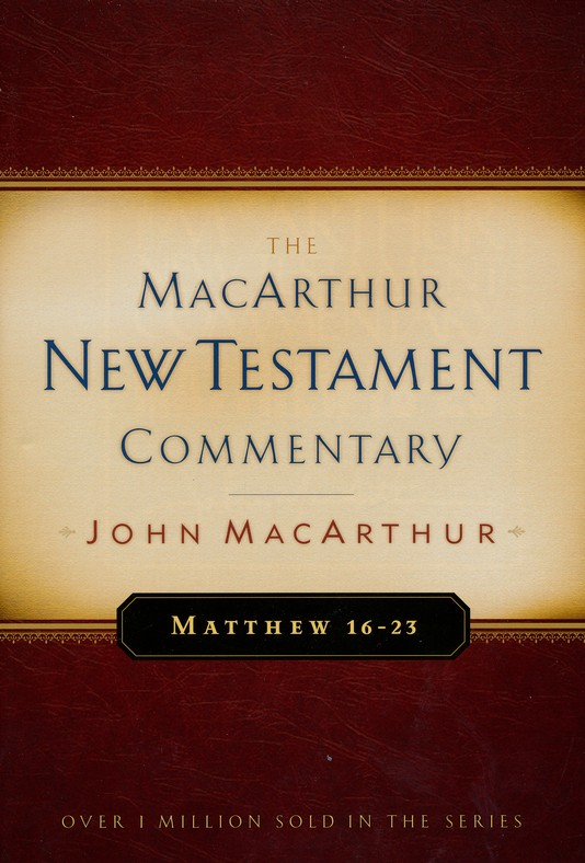 Matthew 16-23: The MacArthur New Testament Commentary
