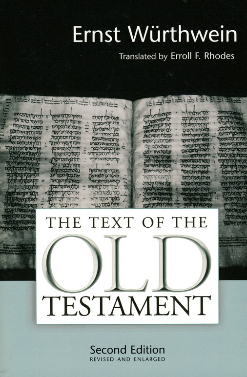 The Text of the Old Testament: An Introduction to the Biblia Hebraica, Second Edition