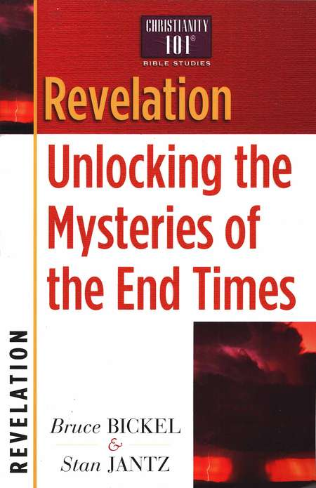 Revelation: Unlocking the Mysteries of the End Times , Christianity 101 Bible Studies