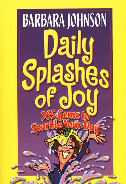 Daily Splashes of Joy: 365 Gems to Sparkle Your Day, Paperback