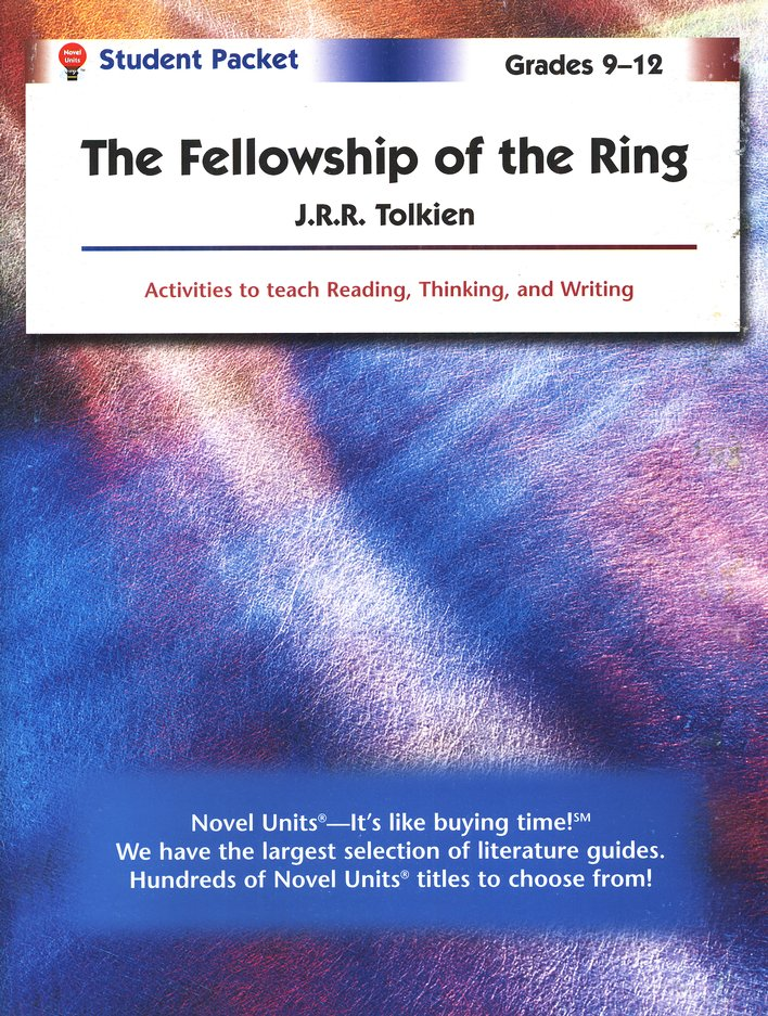 The Fellowship of the Ring, Novel Units Student Packet, Gr. 9-12