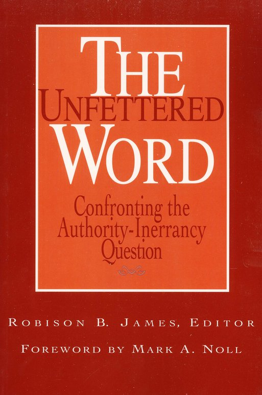 Unfettered Word: Confronting the Authority-Inerrancy  Question