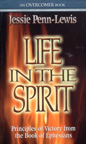 Life In The Spirit: Principles of Victory from the Book of Ephesians
