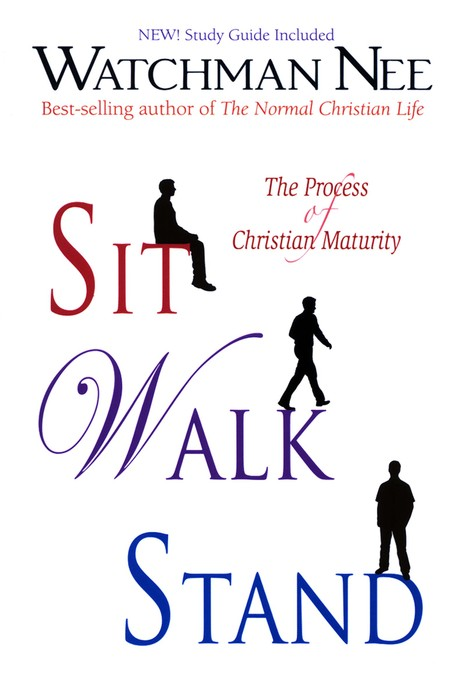 Sit, Walk, Stand: The Process of Christian Maturity