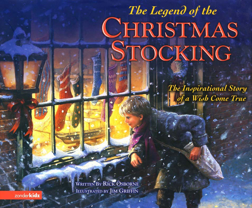 Legend of the Christmas Stocking: An Inspirational Story of a Wish Come True