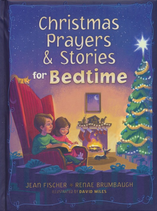 christmas prayers stories for bedtime jean fischer renae brumbaugh illustrated by david miles 9781634090322 christianbookcom - Christmas Bedtime Stories