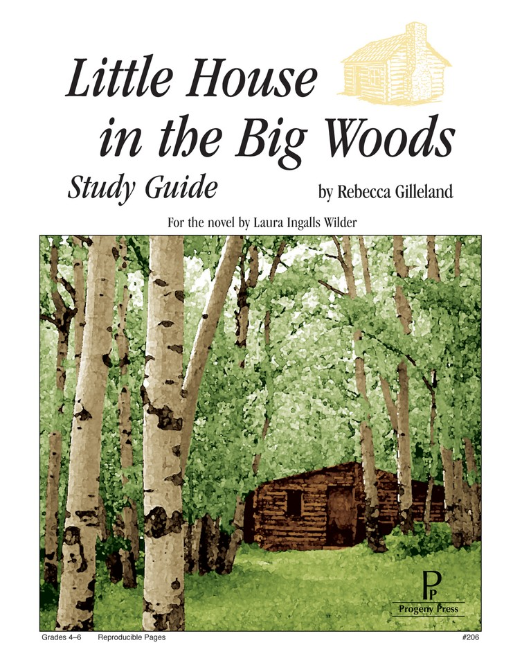 Little House in the Big Woods Progeny Press Study Guide