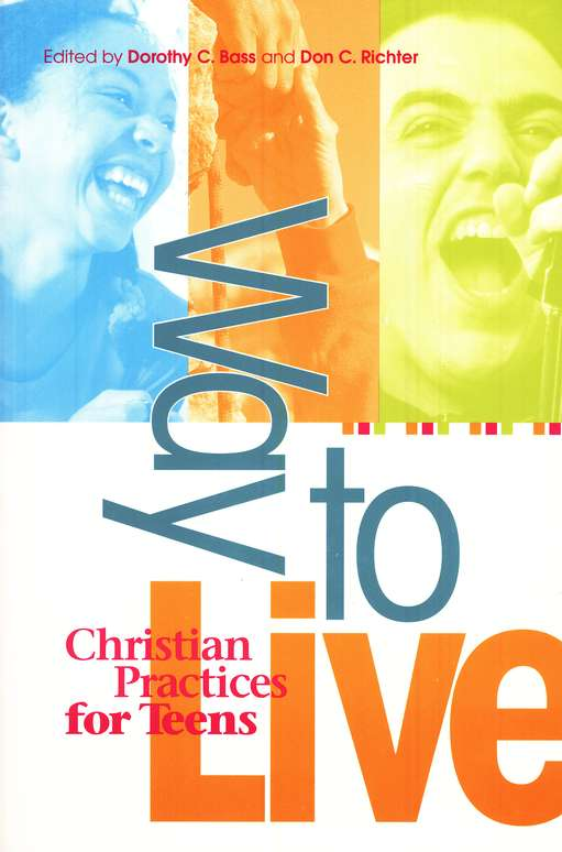 Way to Live: Christian Practices for Teens