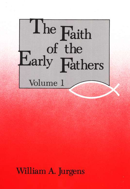 Faith of the Early Fathers, 3 Volumes