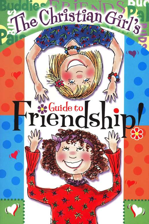 Christian Girl's Guide to Friendship!