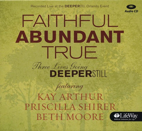 Faithful, Abundant, True - Audio CDs: Three Lives Going Deeper Still
