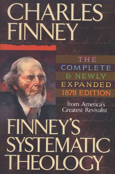 Finney's Systematic Theology: Complete 1878 Edition