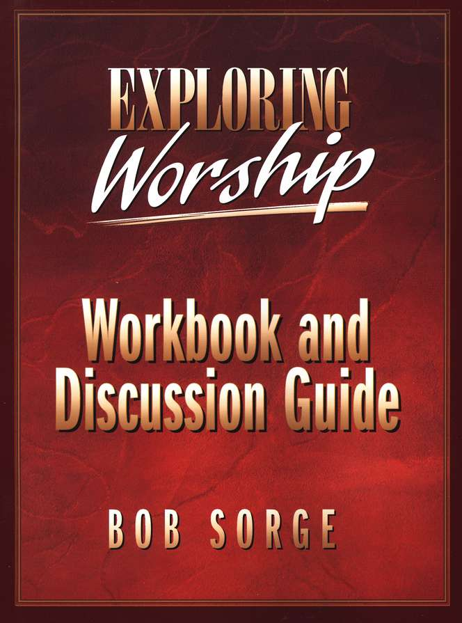 Exploring Worship Workbook & Discussion Guide