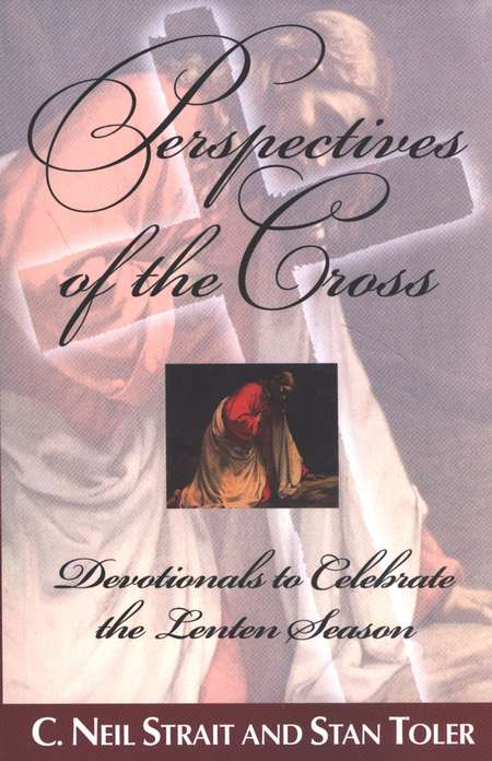 Perspectives of the Cross: Devotionals to Celebrate the Lenten Season