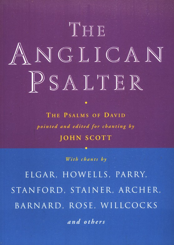 The Anglican Psalter The Psalms Of David Edited By John Scott By