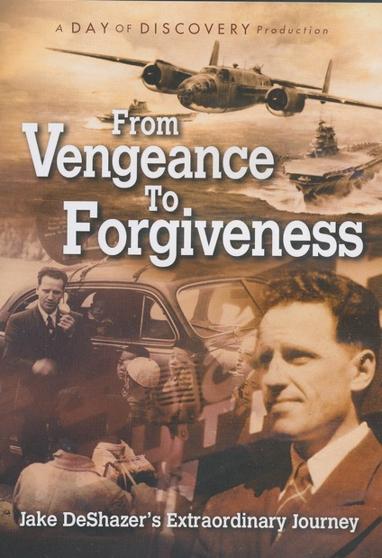 From Vengeance to Forgiveness: Jake DeShazer's Extraordinary Journey - DVD