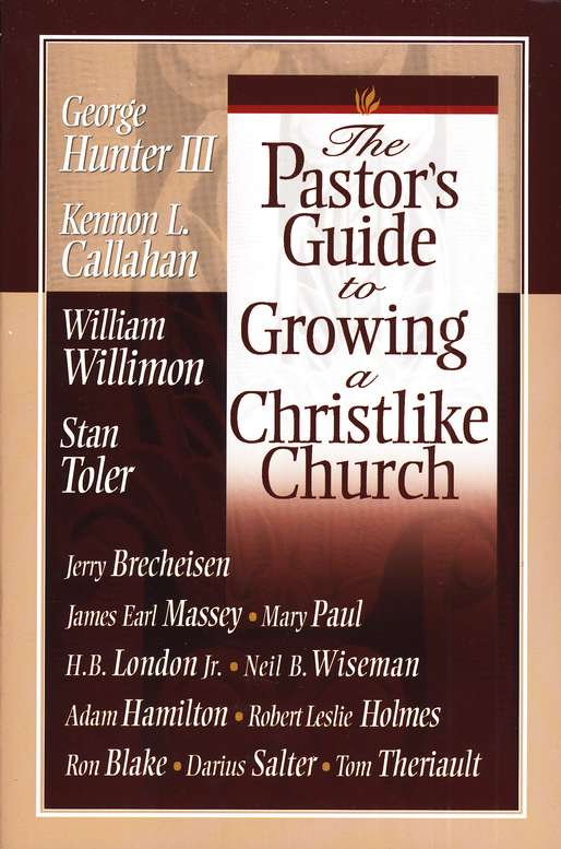 The Pastor's Guide to Growing a Christlike Church