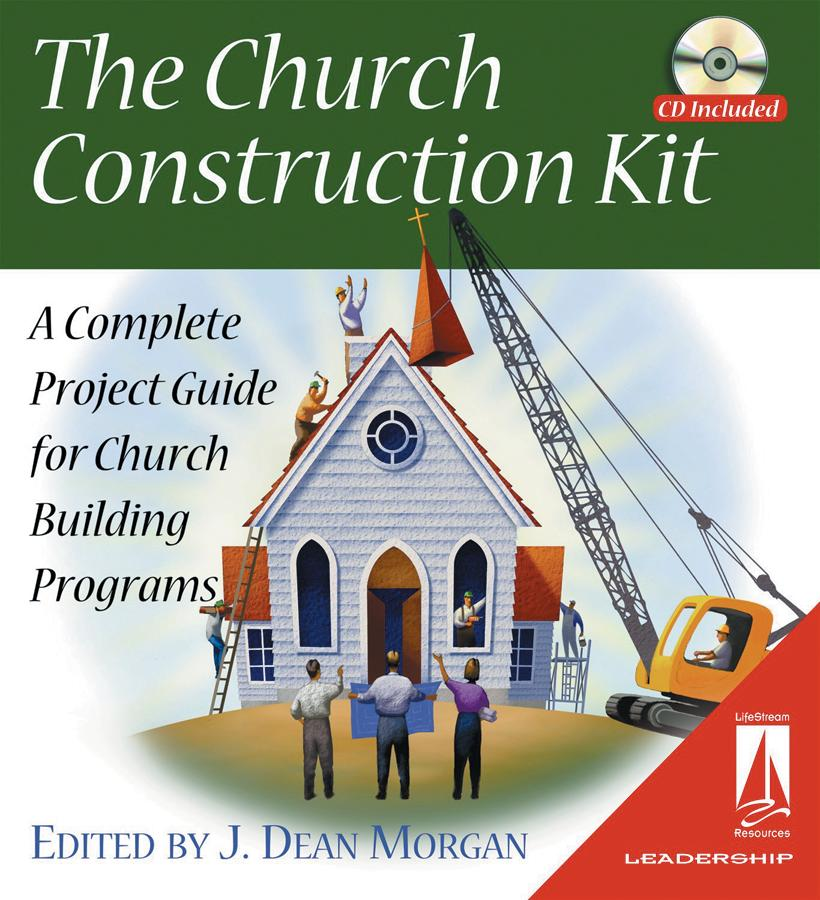 The Church Construction Kit: A Complete Project Guide for Church Building Programs