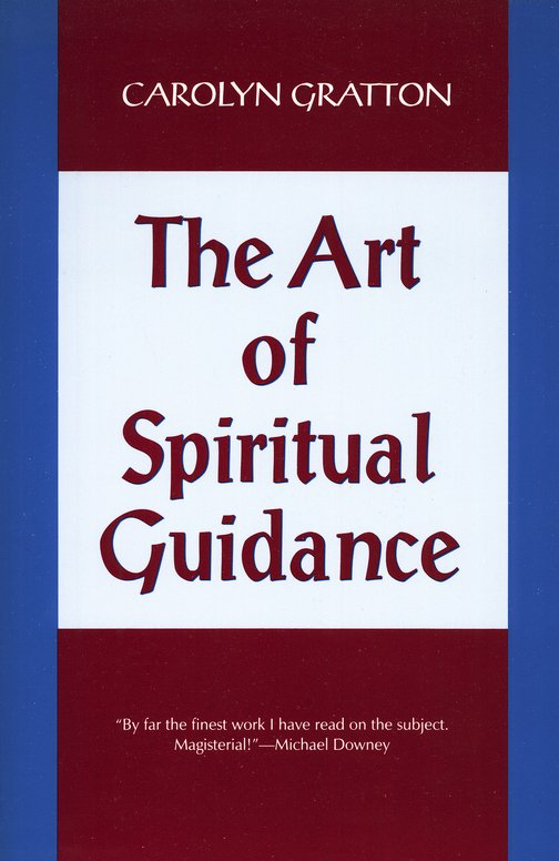 Art of Spiritual Guidance: A Contemporary Approach to Growing in the Spirit