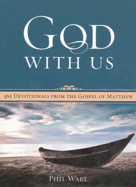 God with Us: 365 Devotionals from the Gospel of Matthew (The Gospel Devotionals Book 4)