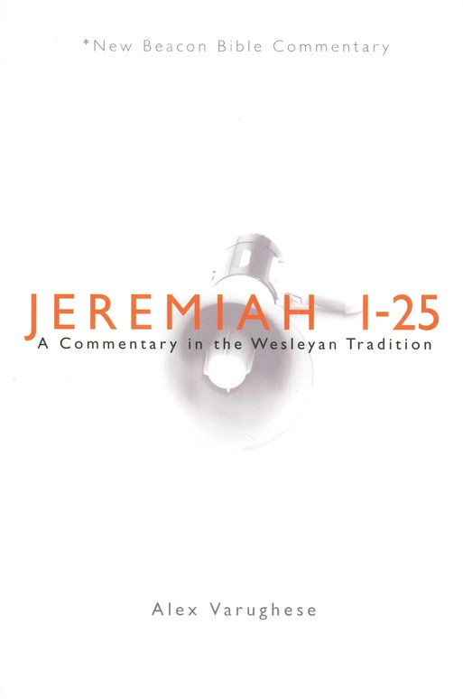 NBBC, Jeremiah 1-25: A Commentary in the Wesleyan Tradition