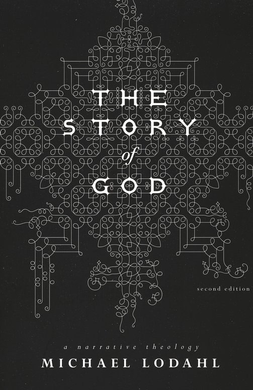 The Story of God: A Narrative Theology