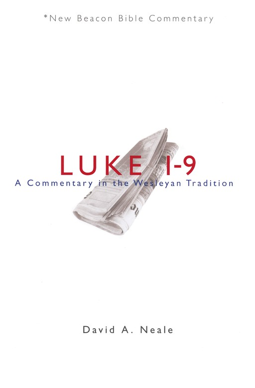 NBBC, Luke 1-9: A Commentary in the Wesleyan Tradition