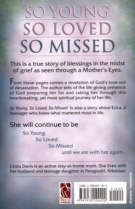 So Young, So Loved, So Missed: A True Story of   Blessings in the Midst of Grief as Seen Through a Mother's Eyes