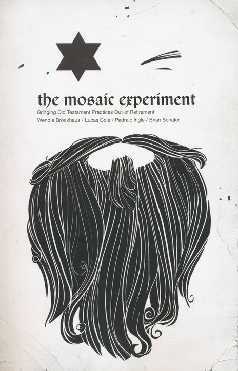 The Mosaic Experiment: Bringing Old Testament Practices Out of Retirement