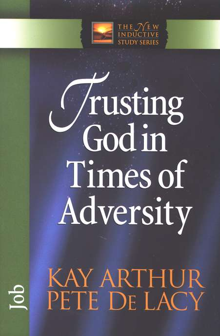 Trusting God in Times of Adversity (Job)