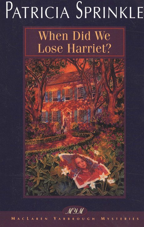 When Did We Lose Harriet?  McLaren Yarbrough Mysteries #1