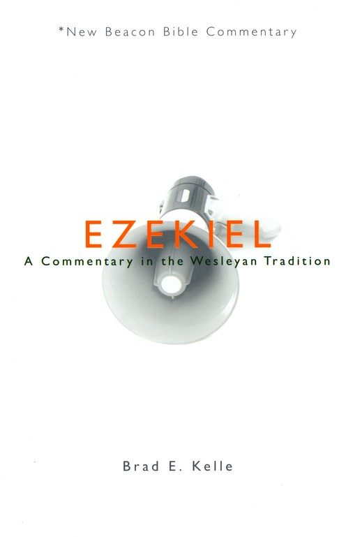 NBBC, Ezekiel: A Commentary in the Wesleyan Tradition