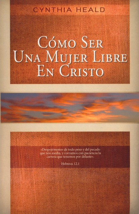 Como Ser Una Mujer Libre En Cristo  (Becoming a Woman of Freedom)