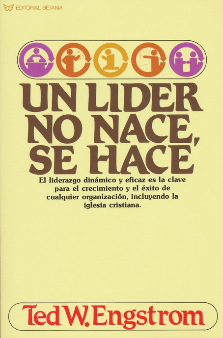 Un L&#237der No Nace, Se Hace  The Making of a Christian Leader)