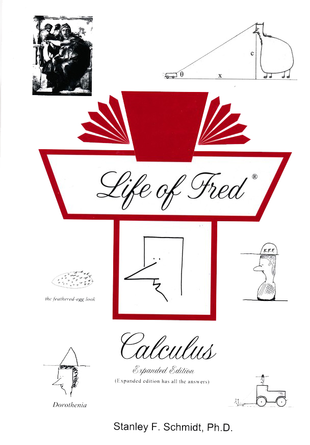 Life of fred calculus expanded edition stanley f schmidt life of fred calculus expanded edition stanley f schmidt 9781937032531 christianbook fandeluxe Image collections