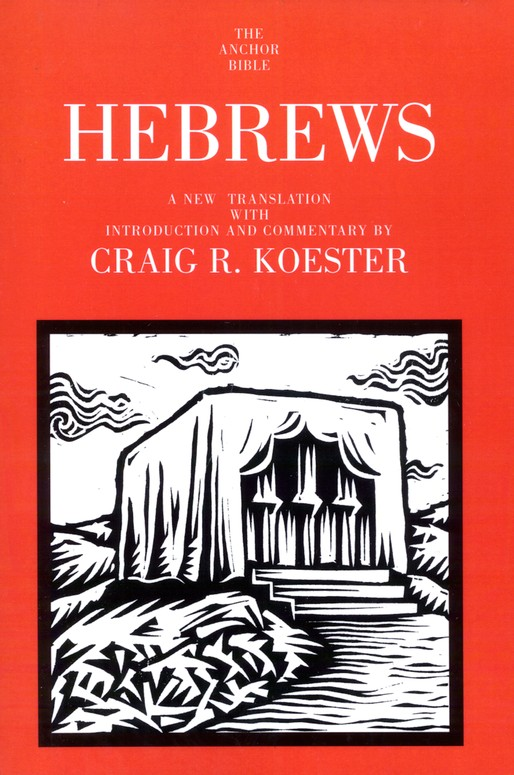 Hebrews: Anchor Yale Bible Commentary [AYBC]