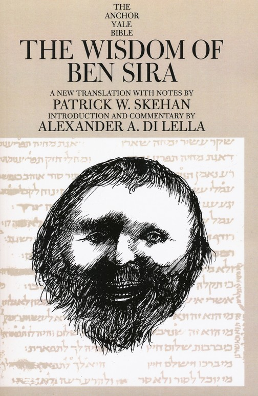 The Wisdom of Ben Sira: Anchor Yale Bible Commentary [AYBC]