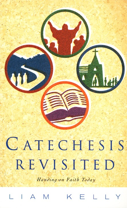 Catechesis Revisited: Handing on Faith Today