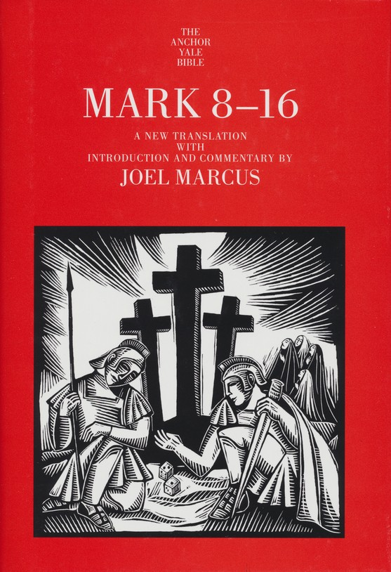 Mark 8-16: Anchor Yale Bible Commentary [AYBC]